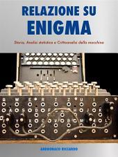 Relazione su Enigma: Macchina Crittografica Tedesca