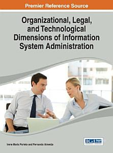 Organizational  Legal  and Technological Dimensions of Information System Administration PDF