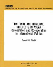 National and Regional Interests in ASEAN: Competition and Cooperation in International Politics