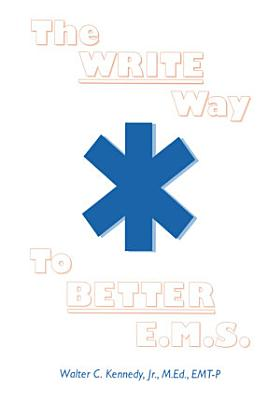 The Write Way to Better E.M.S.
