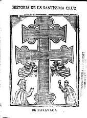 Historia sagrada del compendio de las ocho maravillas de el mundo... de la Santissima Cruz de Caravaca ...