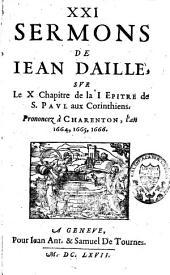 XXI sermons sur le Xe chapitre de la première Epître de saint Paul aux Corinthiens, prononcez à Charenton, l'an 1664, 1665, 1666