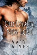 Old Loyalty New Love