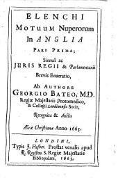 Elenchi motuum nuperorum in Anglia: pars prima [-secunda] ...