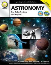 Astronomy, Grades 6 - 12: Our Solar System and Beyond