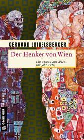 Der Henker von Wien: Ein Roman aus dem alten Wien