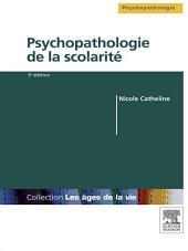 Psychopathologie de la scolarité: Édition 3