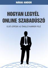 Hogyan legyél online szabadúszó