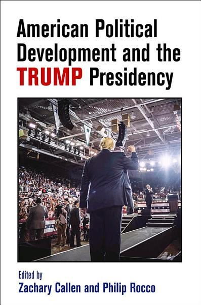 Download American Political Development and the Trump Presidency Book