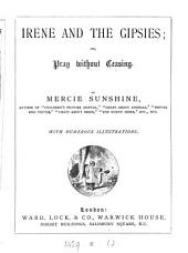 Irene and the gipsies; or, Pray without ceasing