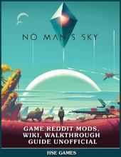 No Mans Sky Game Reddit Mods, Wiki, Walkthrough Guide Unofficial