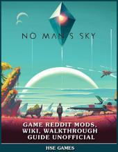 No Mans Sky Game Reddit Mods, Wiki, Walkthrough Guide Unofficial