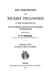 Die geschichte der neueren philosophie in ihrem zusammenhange mit der allgemeinen kultur und den besonderen wissenschaften dargestellt: bd. Von Kant bis Hegel und Herbart