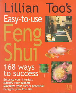 Lillian Too s Easy to use Feng Shui