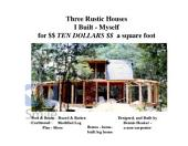Three Chainsaw Homes - for $10.00 a Sq. Foot: Built By Non-Carpenter w/ Small Chainsaw