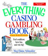The Everything Casino Gambling Book: Feel confident, have fun, and win big!, Edition 2
