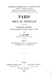 Paris sous le Consulat: Du 18 brumaire an VIII au 30 brumaire an IX (9 novembre 1799-21 novembre 1800)-t.2.Du 1er frimaire an IX au 30 germinal an X (22 novembre 1800-20 avril 1802)-t.3.Du 1er floreal an X au 27 germinal an XI (21 avril 1802-17 avril 1803)-t.4.Du 28 germinal an XI au 27 floreal an XII (18 avril 1803-17 mai 1804)