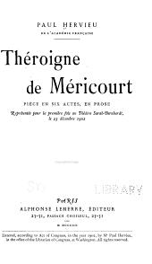 ...Théroigne de Méricourt: pièce en six actes representée pour la première fois au théâtre Sarah-Bernhardt le 23 décembre 1902 ....