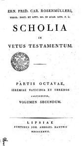 Ern. Frid. Car. Rosenmülleri, Theol. Doct. et Litt. OO. in Acad. Lips. P.O. Scholia in Vetus Testamentum: Ieremiae Vaticinia et Threnos continetis, Volumen secundum. Partis Octavae, דף 8