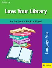 Love Your Library: For the Love of Books & Stories