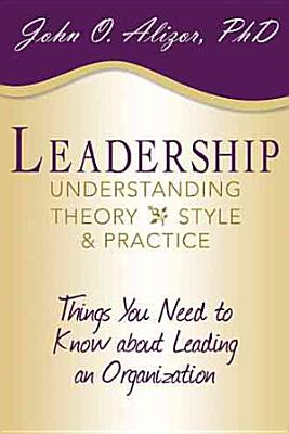 Leadership  Understanding Theory  Style  and Practice PDF