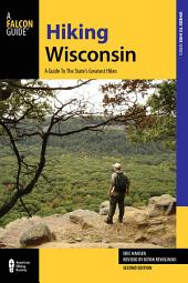 Hiking Wisconsin: A Guide to the State's Greatest Hikes, Edition 2