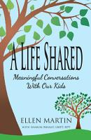 A Life Shared  Meaningful Conversations with Our Kids PDF