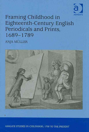 Framing Childhood in Eighteenth century English Periodicals and Prints  1689 1789 PDF