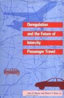 Deregulation and the Future of Intercity Passenger Travel PDF