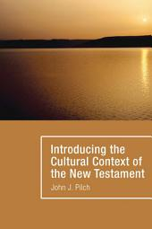 Introducing the Cultural Context of the New Testament