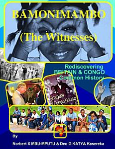 BAMONIMAMBO  The Witnesses   Rediscovering DR CONGO and BRITISH ISLES Common History PDF