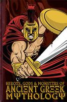 Heroes  Gods and Monsters of Ancient Greek Mythology PDF