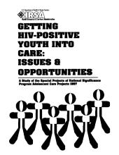 Getting HIV-Positive Youth Into Care: Issues and Opportunities-A Study of the Special Projects of National Significance Spns Program Adolescent Care Projects, 1997