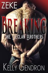 ZEKE (Breaking the Declan Brothers)