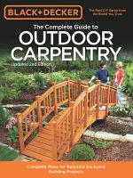 Black   Decker The Complete Guide to Outdoor Carpentry  Updated 2nd Edition PDF