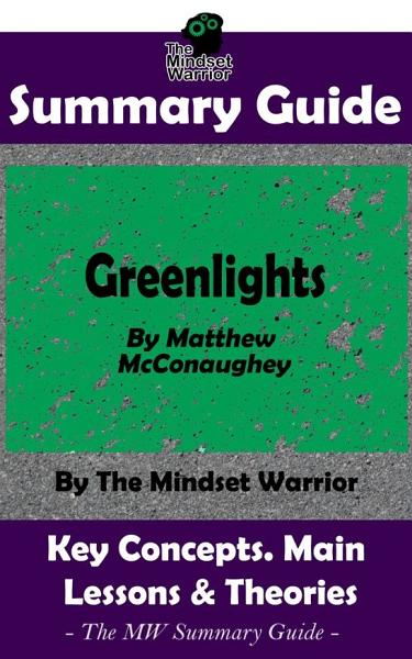Download SUMMARY  Greenlights  By Matthew McConaughey   The MW Summary Guide Book