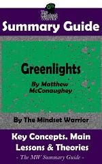 SUMMARY: Greenlights: By Matthew McConaughey | The MW Summary Guide
