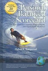 Personal Balanced Scorecard: The Way to Individual Happiness, Personal Integrity, and Organizational Effectiveness ; [foreword by Jeannette Lee]