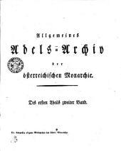 Allgemeines Adels-Archiv der österreichischen Monarchie: Des ersten Theils zweiter Band, Band 2