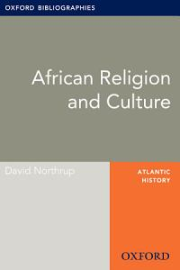 African Religion and Culture  Oxford Bibliographies Online Research Guide PDF