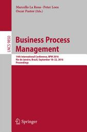 Business Process Management: 14th International Conference, BPM 2016, Rio de Janeiro, Brazil, September 18-22, 2016. Proceedings
