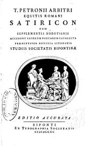 T. Petronii Arbitri equitis Romani Satiricon: cum supplementis Nodotianis. Accedunt Veterum poetarum catalecta