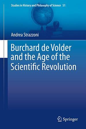 Burchard de Volder and the Age of the Scientific Revolution PDF