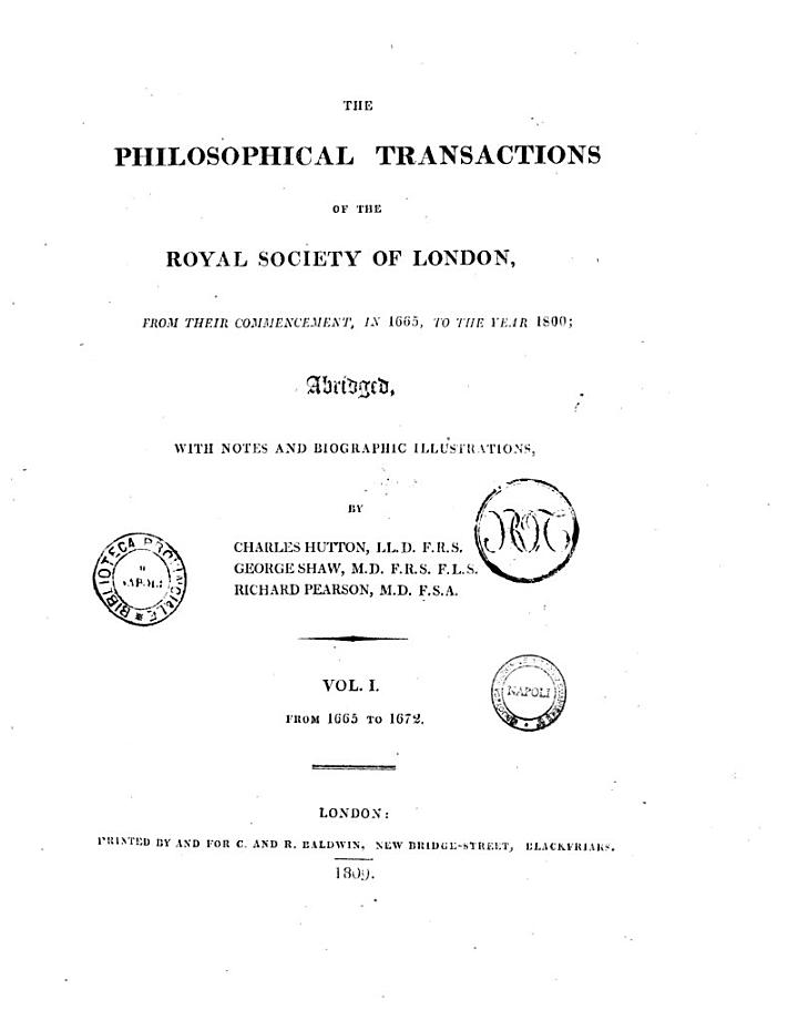 The Philosophical Transactions of the Royal Society of London, from Their Commencement, in 1665, to the Year 1800; Abridged, with Notes and Biographic Illustrations, by Charles Hutton, Georges Shaw, Richard Pearson...