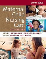 Study Guide for Maternal Child Nursing Care   E Book PDF