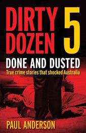 Dirty Dozen 5: Done and Dusted