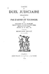 Traités du duel judiciaire: relations de pas d'armes et tournois