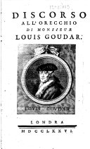 Discorso all'orecchio di Monsieur Louis Goudar. [By Antonio Pazza. With an engraved portrait of Goudar.]
