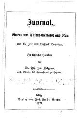 Juvenal. Sitten- und Cultur-gemälde aus Rom um die Zeit des Kaisers Domitian