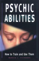 Psychic Abilities: How to Train and Use Them